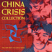 China Crisis: China Crisis Collection: The Very Best of China Crisis