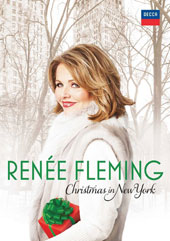 Renée Fleming - Christmas In New York: a program of Christmas favorites / with Chris Botti, Kurt Elling, Wynton Marsalis, Brad Mehldau, Kelli O Hara & Rufus Wainwright  [DVD]