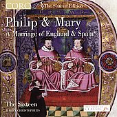The Sixteen Edition - Philip & Mary / Christophers, et al