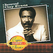 Rev. Clay Evans (Gospel): Original Gospel Classics