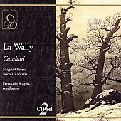 Catalani: La Wally / Scaglia, Olivero, Zaccaria, Zanini