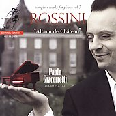 Rossini: Complete Works for Piano Vol 7 / Paolo Giacometti