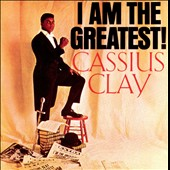Cassius Clay: I Am the Greatest! [Bonus Track]