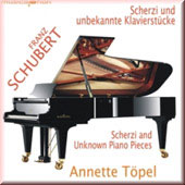 Schubert: Scherzi and Unknown Piano Pieces / Annette Töpel