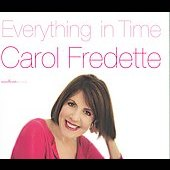 Carol Fredette: Everything in Time [Digipak]
