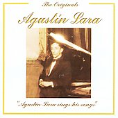Agustín Lara: Sings His Songs *