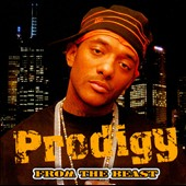 Prodigy (Mobb Deep): From the Beast