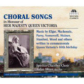 Choral Songs in Honour of Her Majesty Queen Victoria - Elgar, Stanford, Bridge, etc / Oliver, et al