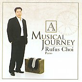 A Musical Journey - Rachmaninoff, Liszt, etc / Rufus Choi