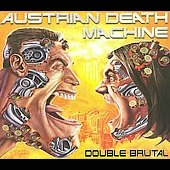 Austrian Death Machine: Double Brutal [Digipak]