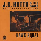 J.B. Hutto & the Hawks: Hawk Squat
