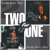 Gloria Gaither/Homecoming Friends/Bill & Gloria Gaither (Gospel)/Bill Gaither (Gospel): Moments to Remember/Sing Your Blues Away
