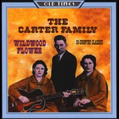 The Carter Family: Wildwood Flower [ASV/Living Era]