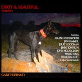Gary Husband (Jazz): Dirty & Beautiful, Vol. 1