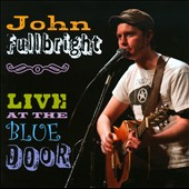 John Fullbright: Live at the Blue Door