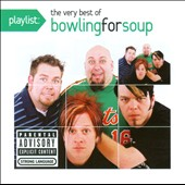 Bowling for Soup: Playlist: The Very Best of Bowling for Soup [PA]