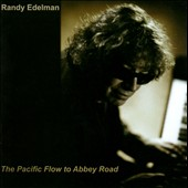 Randy Edelman: The Pacific Flow to Abbey Road *