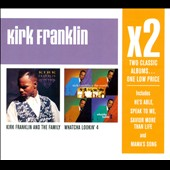 Kirk Franklin: Kirk Franklin and the Family/Whatcha Lookin' 4
