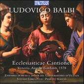 Ludovico Balbi: Cantiones Ecclesiasticae, 1578 / Lorenzetti, Malusa