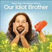 Original Soundtrack: Our Idiot Brother