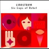 Lindstrom: Six Cups of Rebel