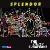 The Other Europeans: Splendor