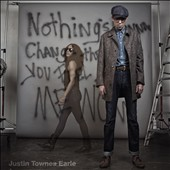 Justin Townes Earle: Nothing's Gonna Change the Way You Feel About Me Now [Digipak] *