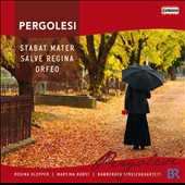 Pergolesi: Stabat Mater; Salve Regina; Orfeo / Regina Klepper, Martina Borst