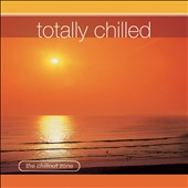 Various Artists: Totally Chilled