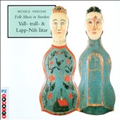 Folk Music in Sweden: Vall- trall & Lapp-Nils Latar / Musica Sveciae