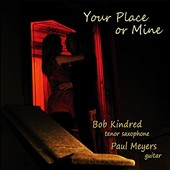 Paul Meyers (Guitar)/Bob Kindred: Your Place or Mine