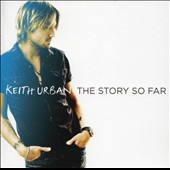 Keith Urban: The Story So Far