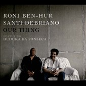 Roni Ben-Hur/Santi Debriano: Our Thing [Digipak] *
