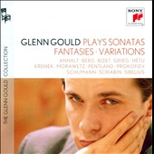 Glenn Gould Plays Sonatas, Fantasies, Variations - works by Anhalt, Berg, Bizet, Grieg, Hetu, Krenek, Morawetz, Pentland, Prokofiev, Schumann, Sibelius