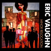 Eric Vaughn: Minor Relocation [Digipak]