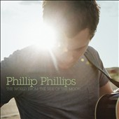 Phillip Phillips: The World from the Side of the Moon [Deluxe Edition]