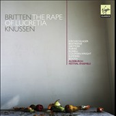Britten: The Rape of Lucretia / Kirchschlager, Bostridge, Britton, Purves, Russell, Coleman-Wright. Knussen