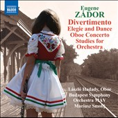 Eugene Zador (1894-1977): Elegie & Dance; Oboe Concerto; Studies for Orchestra / Laszlo Hadady, oboe