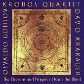 Golijov: The Dreams and Prayers of Isaac The Blind / Kronos