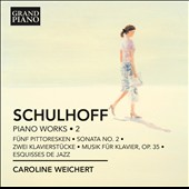 Erwin Schulhoff: Piano Works, Vol. 2 / Caroline Weichert