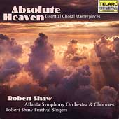 Absolute Heaven / Robert Shaw, Atlanta SO & Chorus, et al
