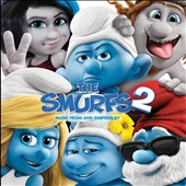 Original Soundtrack: The  Smurfs 2: Music from and Inspired By