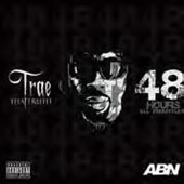 Trae Tha Truth: 48 Hours [Deluxe Edition] [PA]