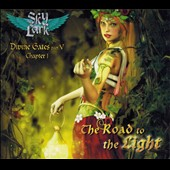 Skylark: Divine Gates, Part V, Chapter 1: The Road to the Light [Digipak]