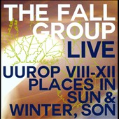 The Fall: Live: Uurop VIII-XII/Places in Sun & Winter, Son