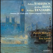 Harrison, Bliss, Benjamin: Sonatas for Viola & Piano composed 1933-1945