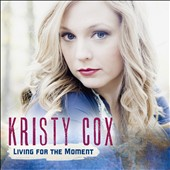 Kristy Cox: Living For the Moment [Digipak]