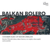 Balkan Bolero: Chamber Music of Isidora Zebeljan (b.1967) for oboe and cor anglais