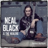 Neal Black & The Healers/Neal Black: Before Daylight