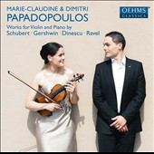Works for Violin and Piano by Schubert, Gershwin, Dinescu, Ravel / Marie-Claudine Papadopoulos, violin; Dimitri Papadopoulos, piano